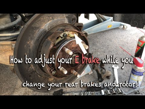 Change your emergency drum brakes and adjust the E brake