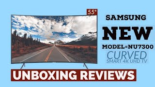 How To Unboxing   Review   Samsung UHD 4K 7 Series NEW Model NU7300 55inch
