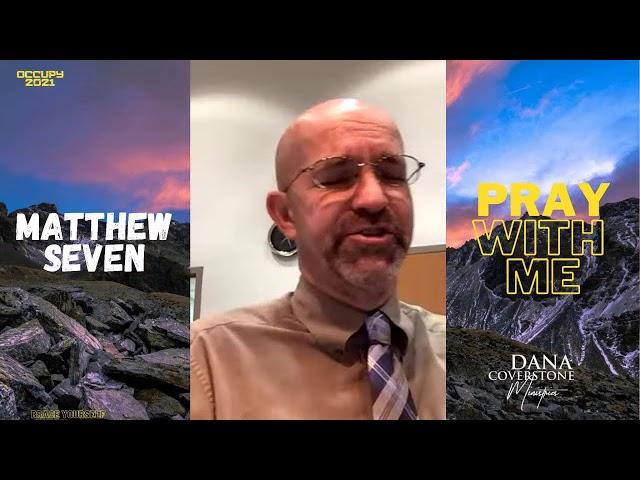 Matthew 7 - Sunday - Pray With Me