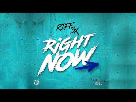 Riff 3x - Right Now (SremmLife Crew)