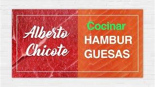 CÓMO FREIR y MONTAR una HAMBURGUESA   ALBERTO CHICOTE