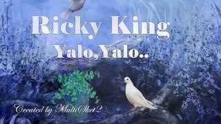 Ricky King  ** Yalo,Yalo**