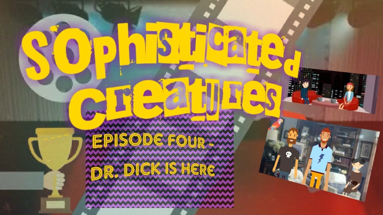 Sophisticated Creatures - A Fun #SoapOpera #CARTOON - Episode 104 - Dr. Dick Is Here ?