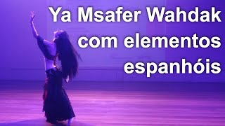 Ya Msafer Wahdak | Aline Mesquita Dança do Ventre | Porto Alegre - RS