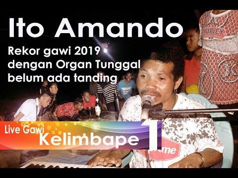 Gawi Ito  Amando Live KELIMBAPE (Nggua Uta & Nai One Ria) Part 1