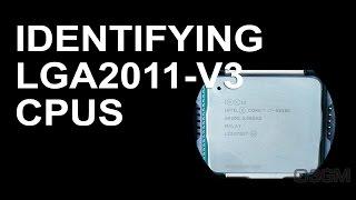 #573 - Q&A: Identifying Intel LGA2011-v3 CPUs