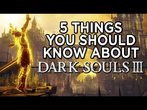 5 Things You Should Know About Dark Souls III
