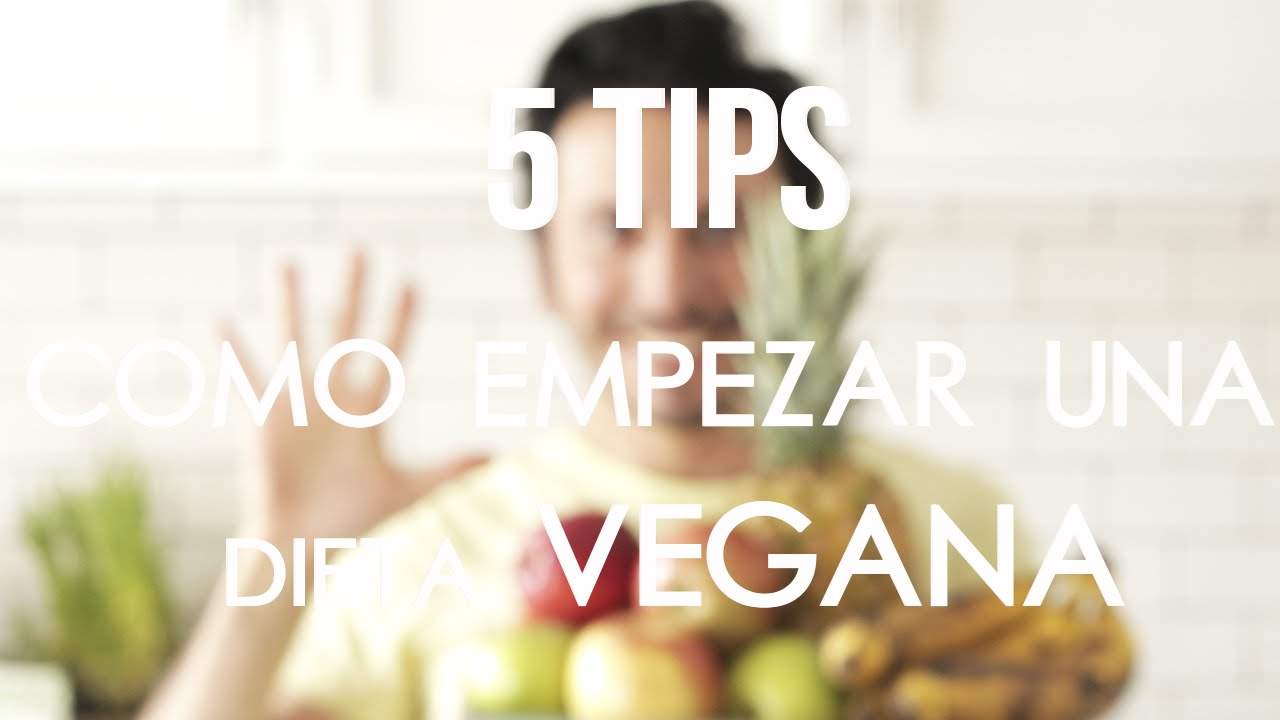Como empezar mi dieta vegana