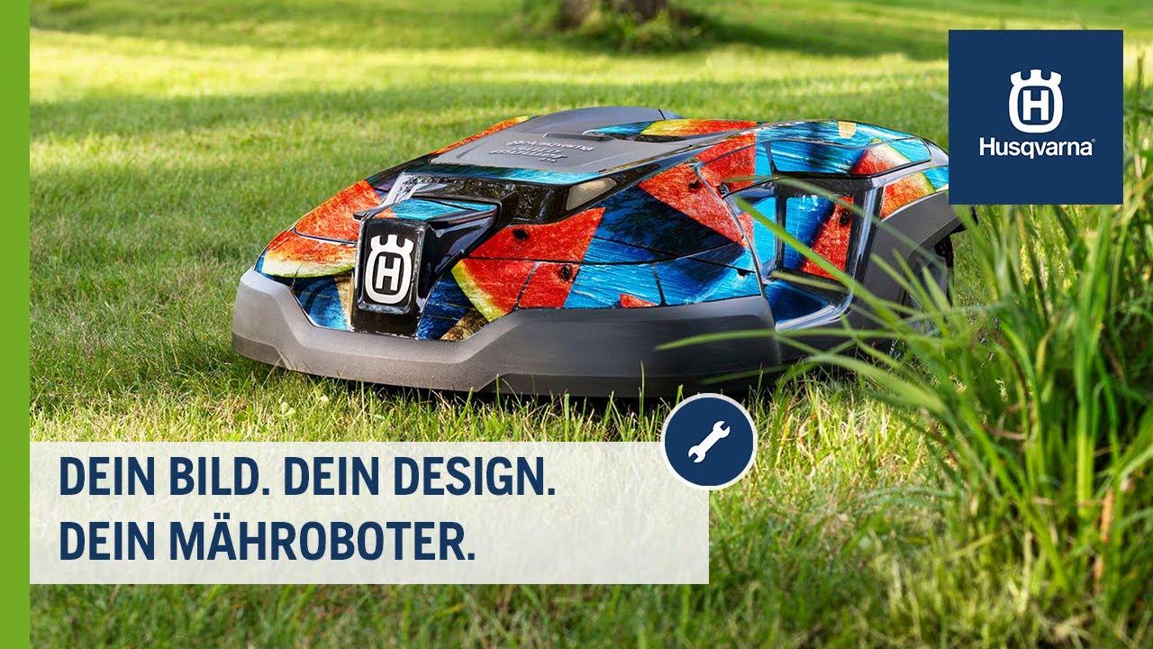Dein Bild Dein Design Dein Mähroboter Jetzt Gestalten Auf Myhusqvarna Husqvarna Rasen