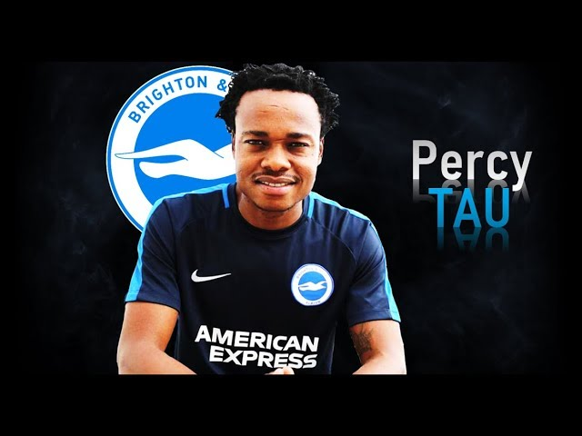 PERCY TAU - Welcome to Brighton! Goals & Skills! 2017