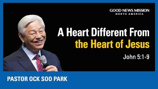 A Heart Different From the Heart of Jesus | Pastor Ock Soo Park | Sunday Service Sermon (11/22/2020)