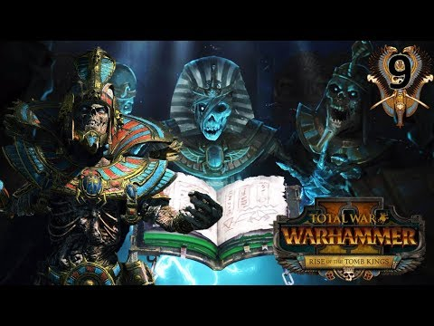 THE FOURTH BOOK OF NAGASH! - Tomb Kings Total War Warhammer 2 Settra Campaign #9