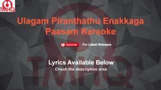 Ulagam Piranthathu Enakkaga Karaoke Paasam Lyrics