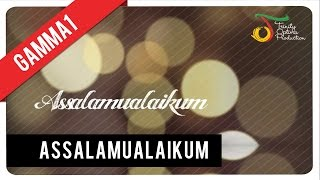 Video Gamma1 - Assalamualaikum | Official Video Clip download MP3, 3GP, MP4, WEBM, AVI, FLV Oktober 2017