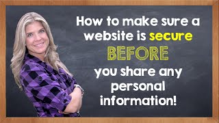 How to make sure a website is Secure before you share your personal information