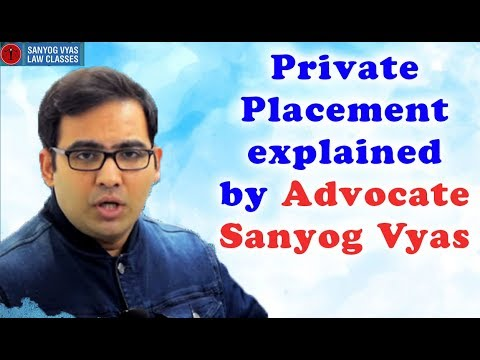 Private Placement explained by Advocate Sanyog Vyas