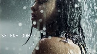 Selena Gomez - Good For You (Sofiane BLDI Remix)