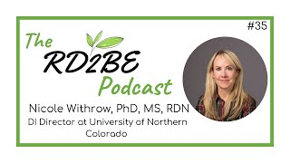 Nicole Withrow PhD, MS, RDN - Dietetic Internship Director: The RD2BE Podcast