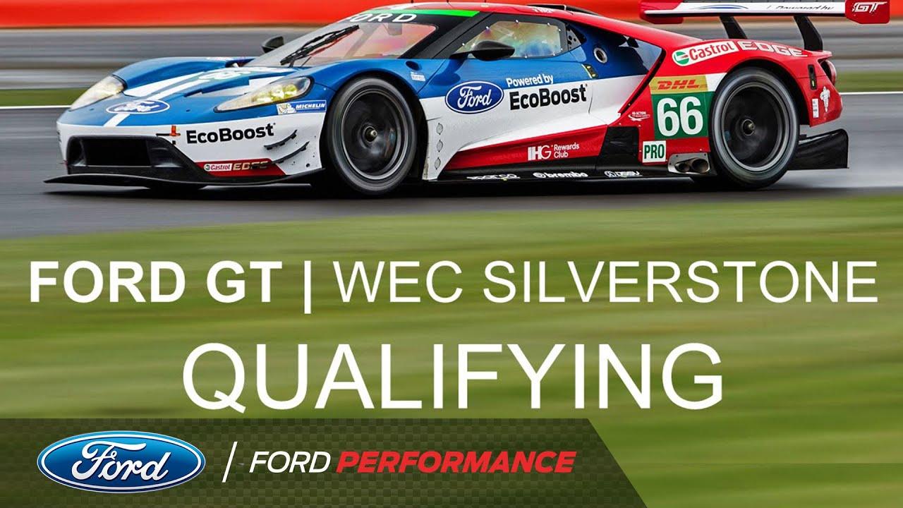 Silverstone Qualifying Roundup Fia World Endurance Ford Performance Youtube