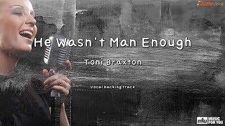 He Wasn't Man Enough - Toni Braxton (Instrumental & Lyrics)