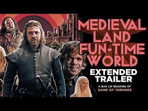 """MEDIEVAL LAND FUN-TIME WORLD"" EXTENDED TRAILER — A Bad Lip Reading of Game of Thrones thumbnail"
