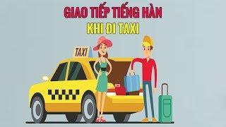 Giao Tiếp Tiếng Hàn Khi Đi Taxi Tại Hàn Quốc