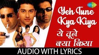 Yeh Tune Kya Kiya with lyrics Awaara Paagal Deewana Sonu Nigam Anuradha Paudwal Anu Malik