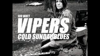 100 Watt Vipers COLD SUNDAY BLUES 2016 Full Album