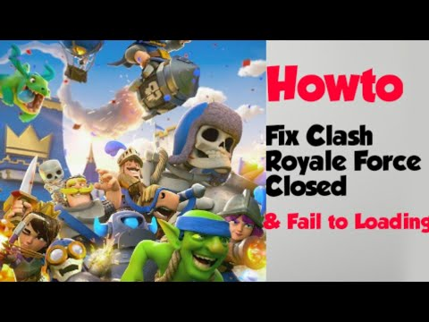 How To Fix Clash Royale Force Closed & Fail To Load