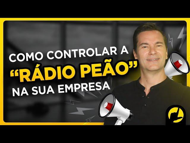 Como lidar com a rádio peão na sua empresa