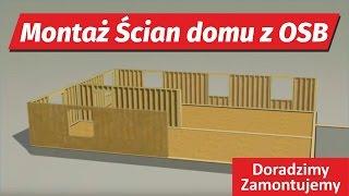 Poradnik instrukcja montażu ŚCIAN domu z płyt OSB 3 fachowa animacja
