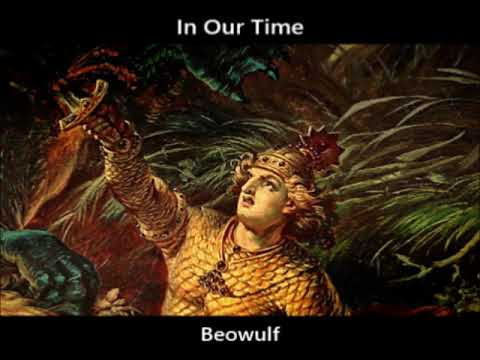 In Our Time: S17/21 Beowulf (March 5 2015) from YouTube · Duration:  46 minutes 13 seconds