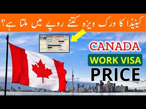 WHAT IS THE PRICE OF CANADA WORK VISA IN 2019?