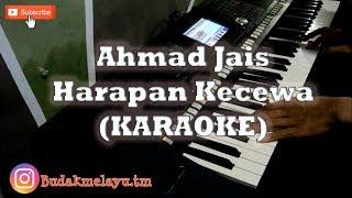 Ahmad Jais - Harapan Kecewa (KARAOKE) Yamaha PSR S950