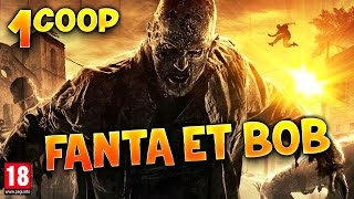 Fanta et Bob dans Dying Light - Ep.1 - Coop Zombies & Parkour
