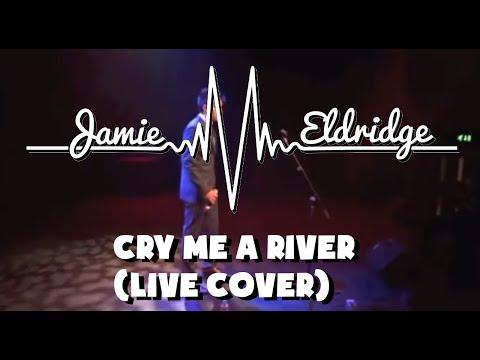 Cry Me A River (Live Cover) - Jamie Eldridge