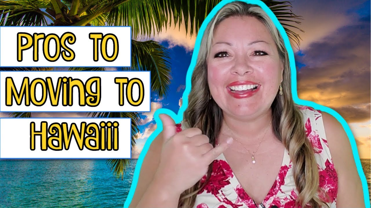 Moving to Hawaii - 10 Reasons Why You Should
