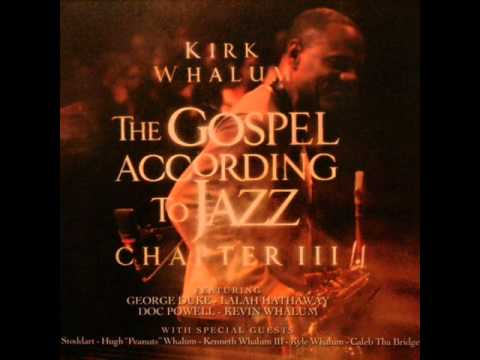 Kirk Whalum - The Thrill is gone
