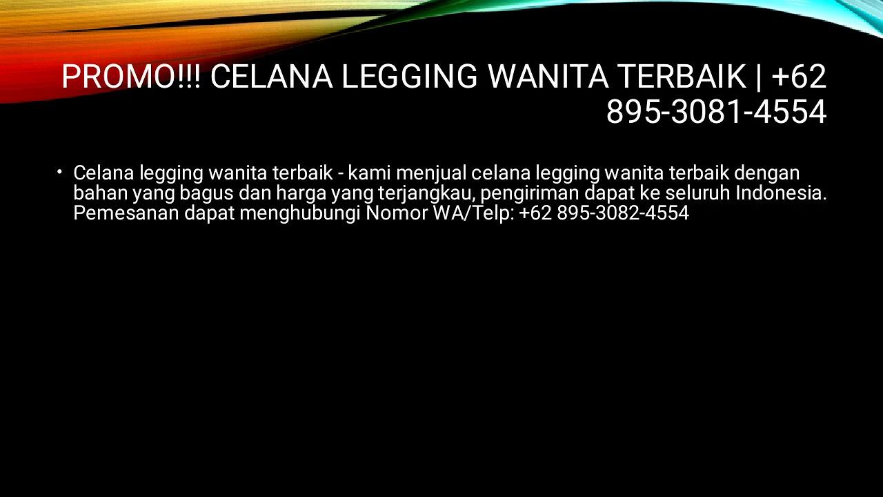 Jual Celana Legging Wanita Terbaik 62 895 3081 4554 Youtube