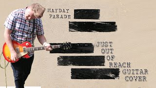 Mayday Parade - Just Out Of Reach - Guitar Cover