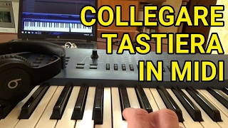 COME COLLEGARE LA TASTIERA AL COMPUTER (Via MIDI)