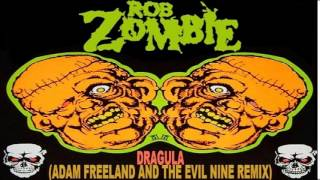 Rob Zombie-Dragula (Adam Freeland & The Evil Nine Remix)