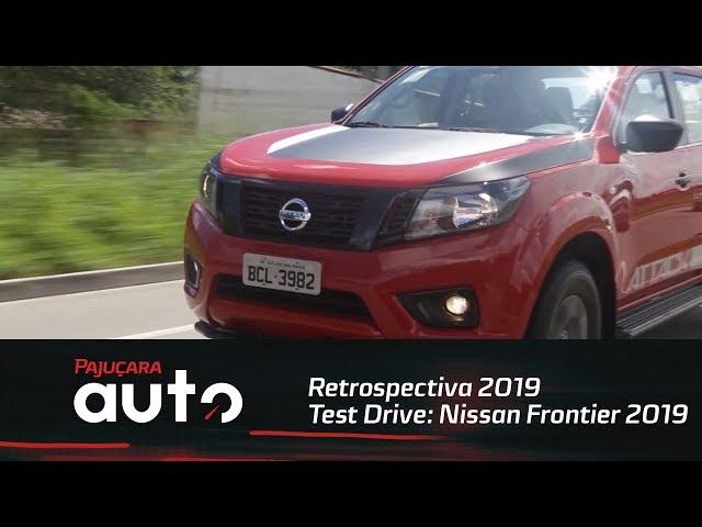 Retrospectiva 2019: Testamos as novas versões da Nissan Frontier 2019