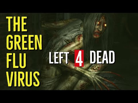The GREEN FLU VIRUS (LEFT 4 DEAD Explored)