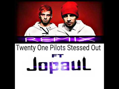 New Exclusive Twenty One Pilots - Stressed Out Official Remix Ft JoPauL