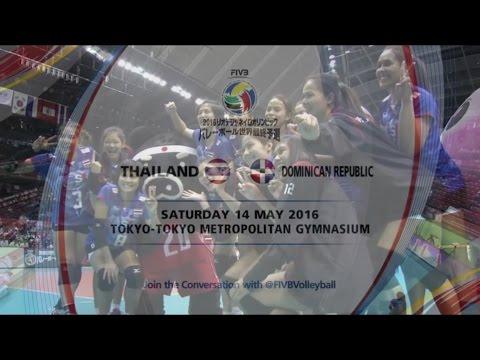 [14.5.2016] ไทย vs โดมินิกัน : วอลเลย์บอลหญิงโอลิมปิกรอบคัดเลือก 2016
