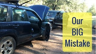 Our Big Mistake, dispersed camping & how we got out of it.