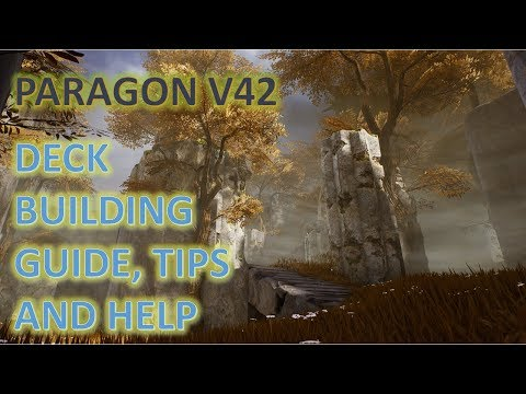 Paragon V42 Deck Building Guide, Tips and Help