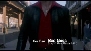 Bee Gees - Stayin Alive (Alex Dias Remix 2011)