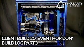 SC Build #20 'Event Horizon' $15000 PC: Part 3
